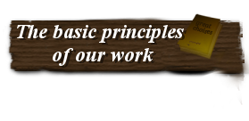 The basic principles of our work